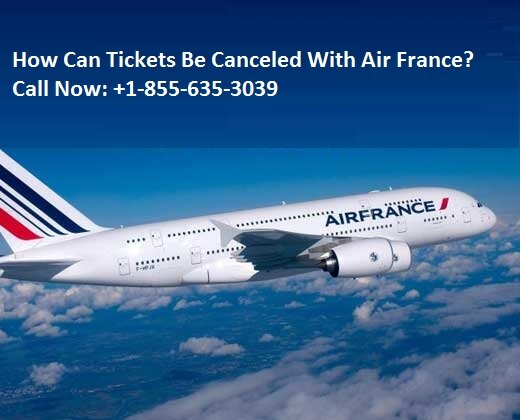 Air France Cancellation Policy