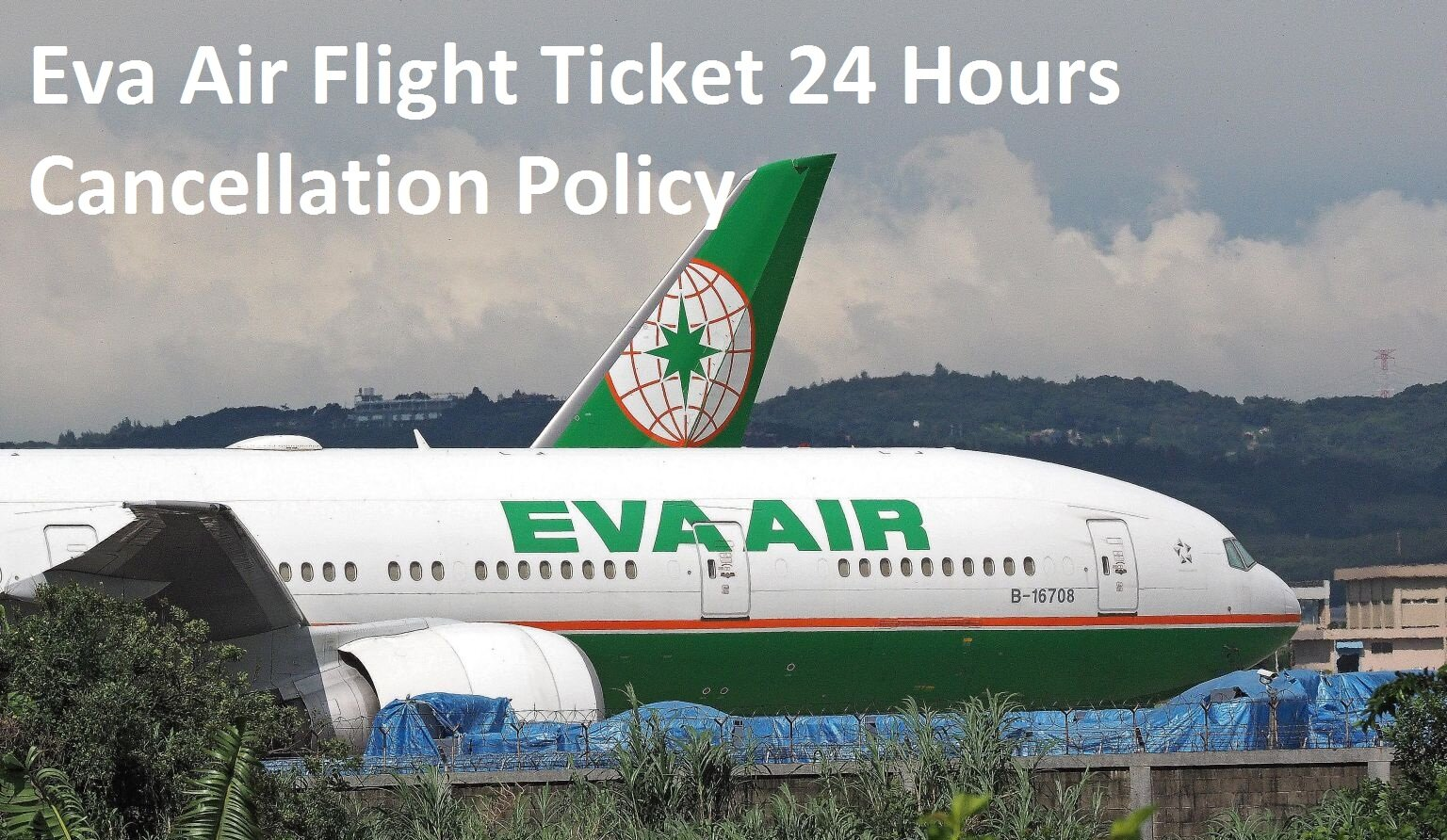 Eva Air Flight Ticket 24 Hours Cancellation Policy