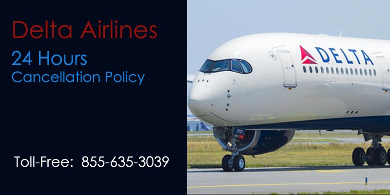 Delta Airlines 24 Hours Cancellation Policy
