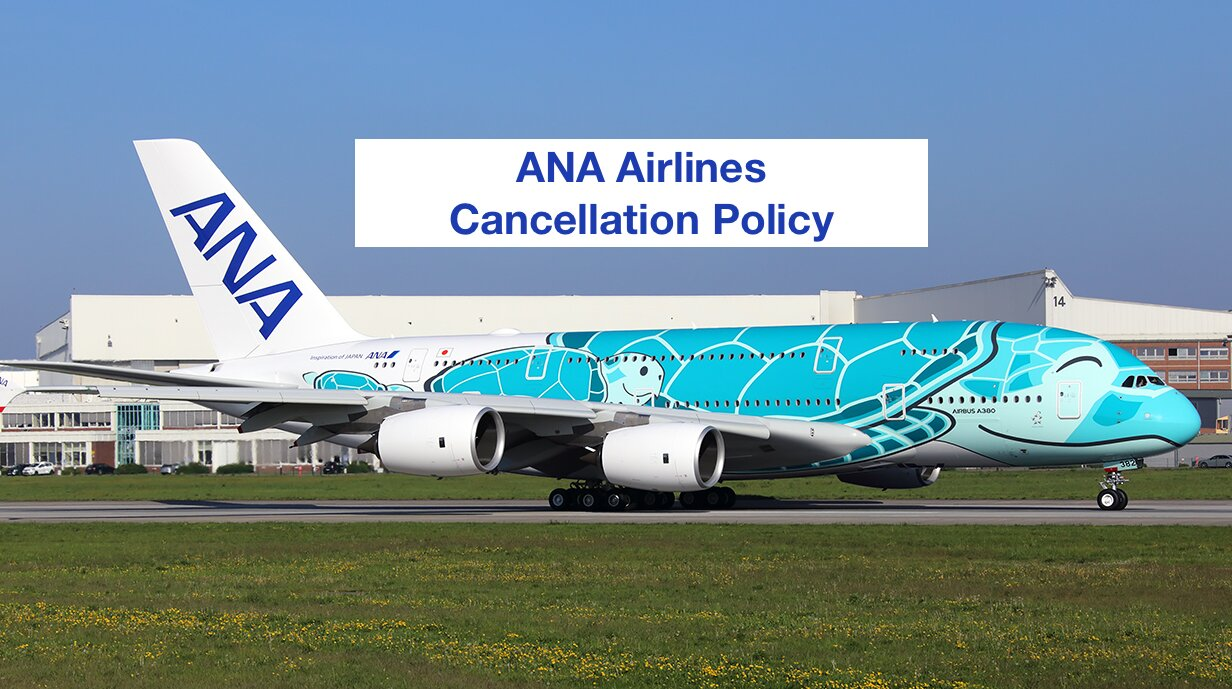 ANA Airlines Cancellation Policy