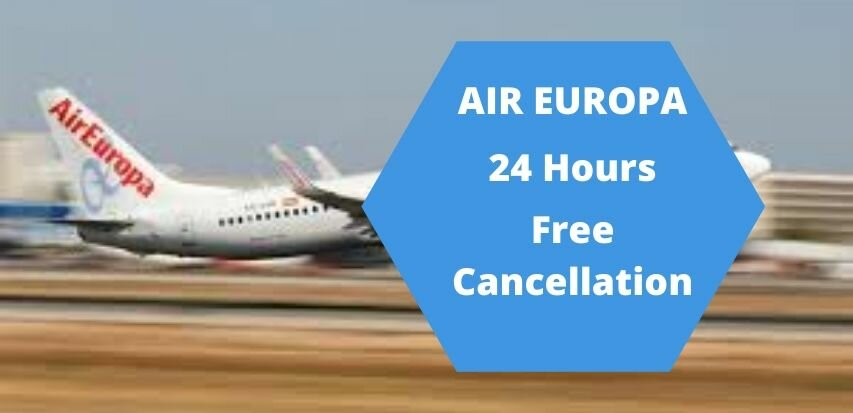 Air Europa Cancellation Policy