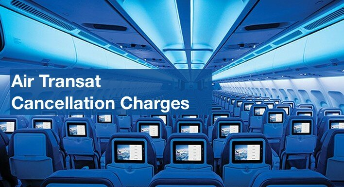 Air Transat Cancellation Charges