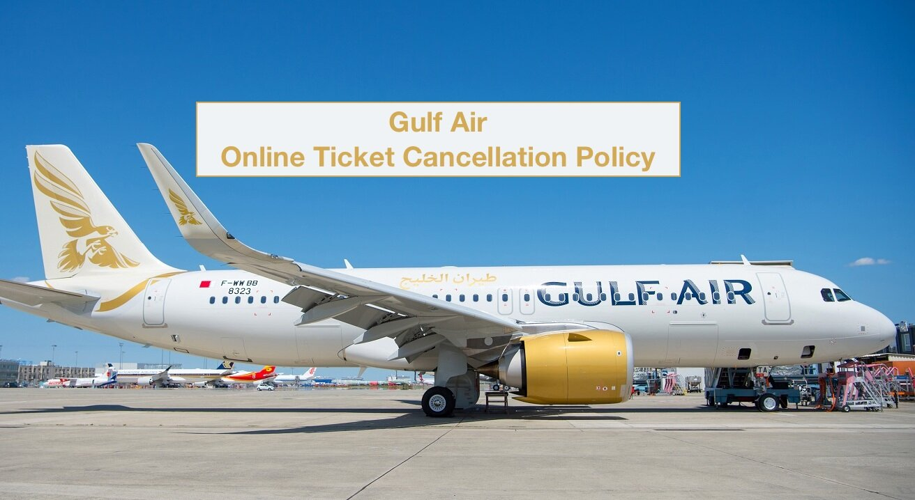 Gulf Air Online Ticket Cancellation Policy