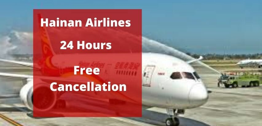 Hainan Airlines Cancellation Policy