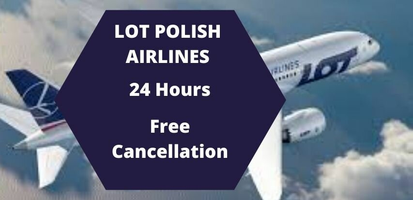 Lot Polish Airlines Cancellation Policy