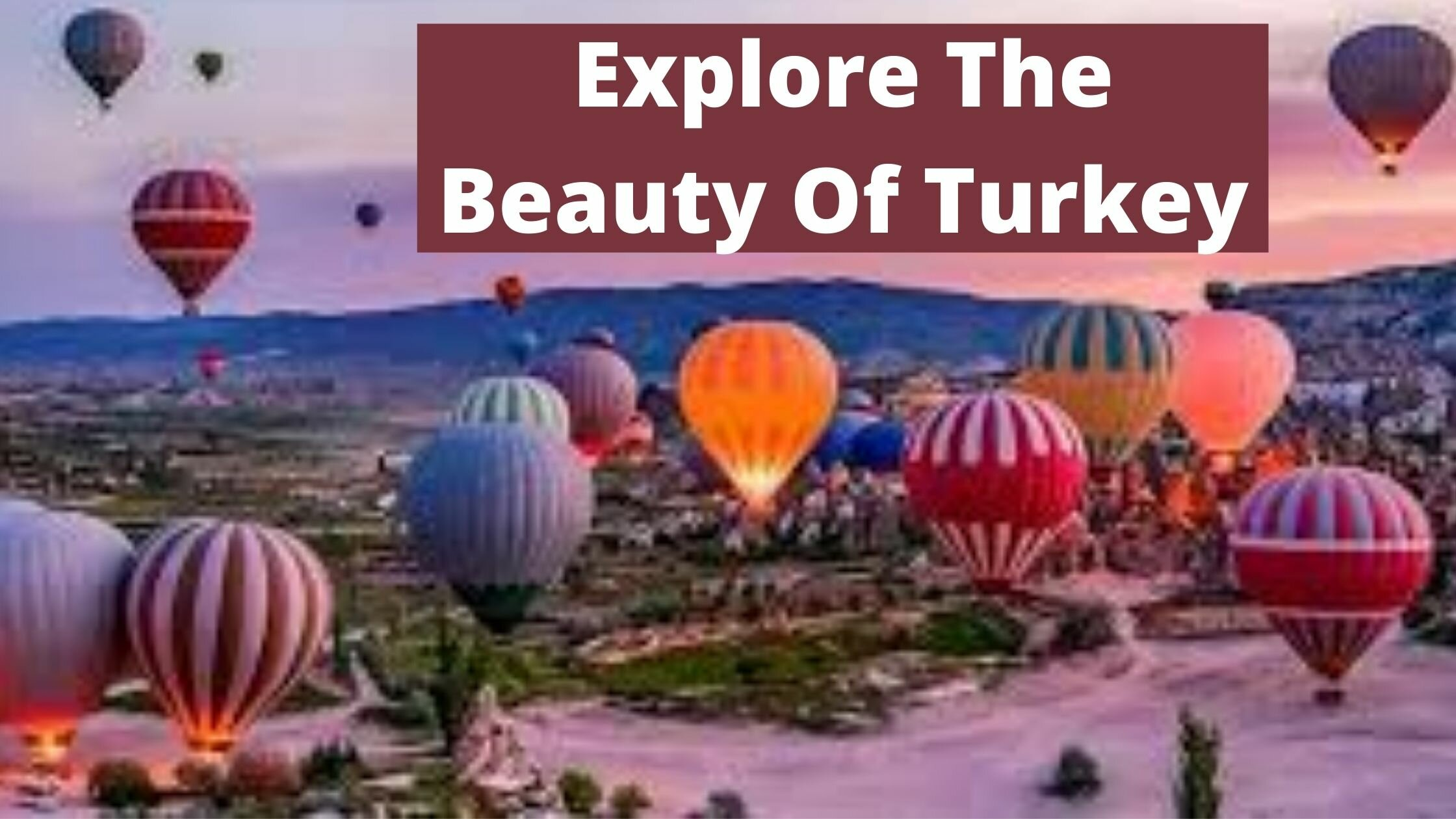 Epic Tourist Attractions in Turkey