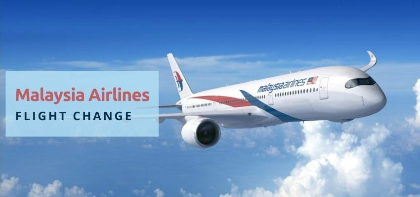 Malaysia Airlines Flight Change