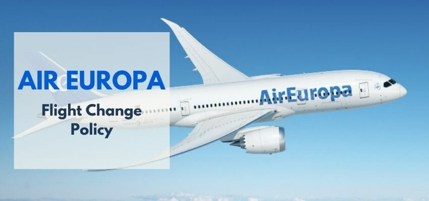 Air Europa Flight Change Policy