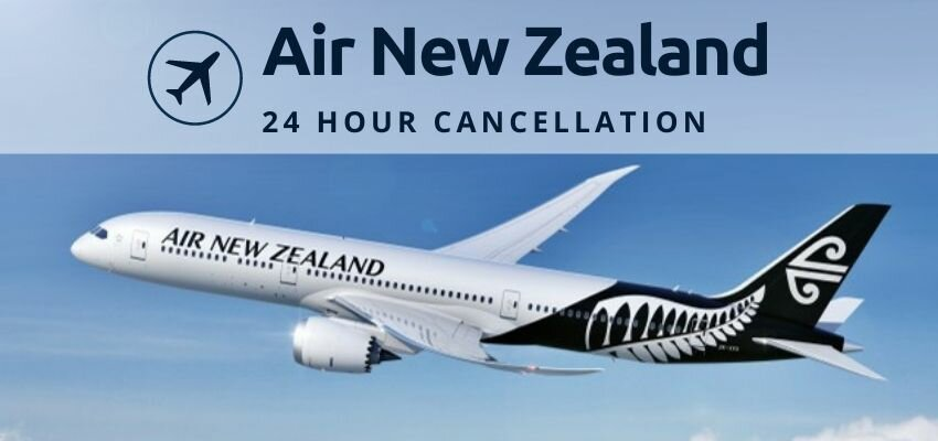 Air New Zealand 24 Hour Cancellation